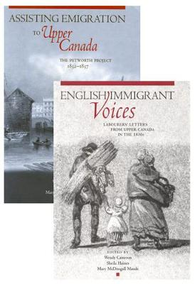Petworth Emigration Set: Assisting Emigration to Upper Canada: The Petworth Project, 1832-1837; English Immigrant Voices: Labourers' Letters from Upper Canada in the 183s (Hardback)