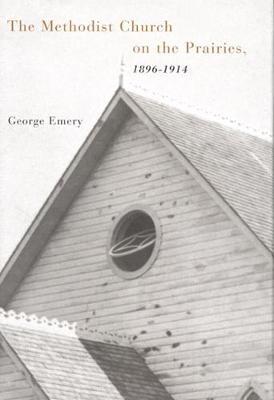 The Methodist Church on the Prairies, 1896-1914 - NONE (Hardback)