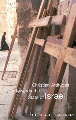 Christian Attitudes towards the State of Israel - NONE (Hardback)