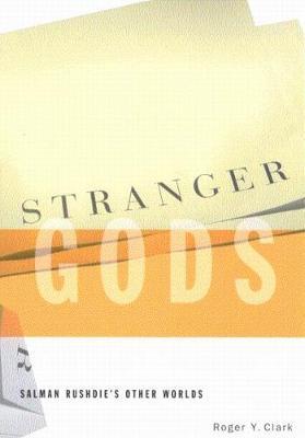 Stranger Gods: Salman Rushdie's Other Worlds (Paperback)