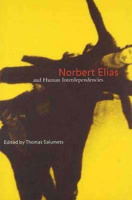 Norbert Elias and Human Interdependencies (Hardback)