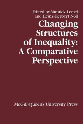 Changing Structures of Inequality: A Comparative Perspective - Comparative Charting of Social Change (Hardback)