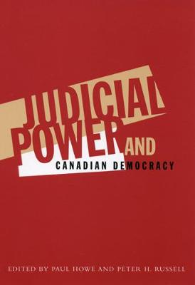 Judicial Power and Canadian Democracy (Paperback)