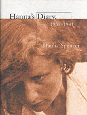 Hanna's Diary, 1938-1941: Czechoslovakia to Canada (Hardback)