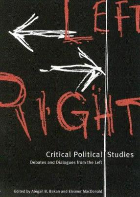 Critical Political Studies: Debates and Dialogues from the Left (Paperback)