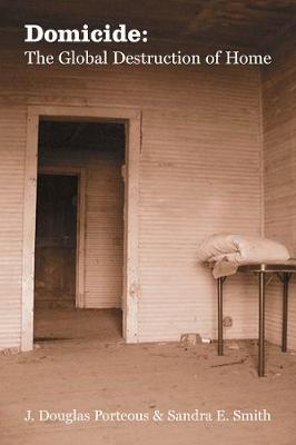 Domicide: The Global Destruction Of Home (Paperback)