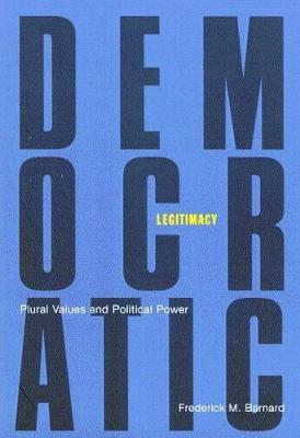 Democratic Legitimacy: Plural Values and Political Power (Paperback)