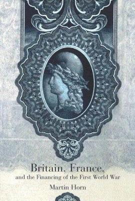 Britain, France, and the Financing of the First World War (Paperback)