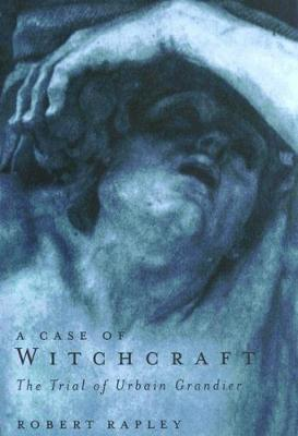 A Case of Witchcraft: The Trial of Urbain Grandier (Paperback)