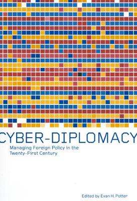 Cyber-Diplomacy: Managing Foreign Policy in the Twenty-First Century (Hardback)