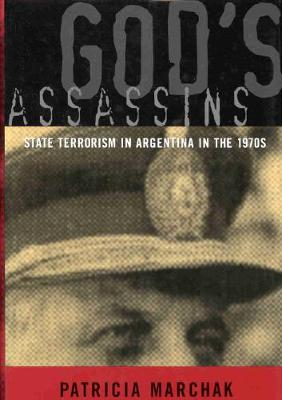 God's Assassins: State Terrorism in Argentina in the 1970s (Paperback)