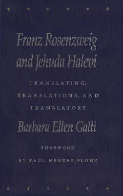 Franz Rosenzweig and Jehuda Halevi: Translating, Translations, and Translators (Paperback)