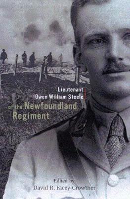 Lieutenant Owen William Steele of the Newfoundland Regiment (Hardback)