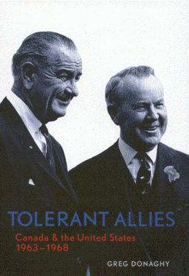 Tolerant Allies: Canada and the United States, 1963-1968 (Paperback)