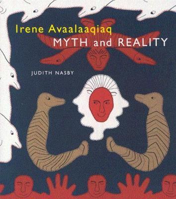 Irene Avaalaaqiaq: Myth and Reality (Paperback)