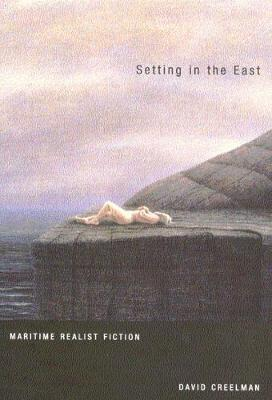 Setting in the East: Maritime Realist Fiction (Hardback)