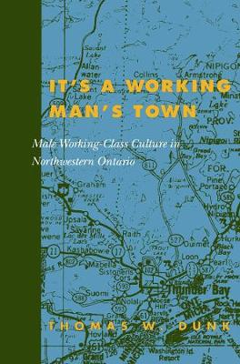 It's a Working Man's Town: Male Working-Class Culture (Paperback)
