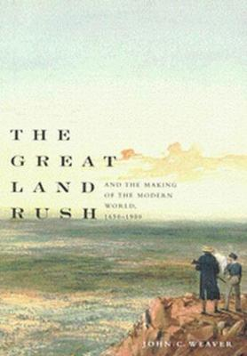 The Great Land Rush and the Making of the Modern World, 1650-1900 (Hardback)