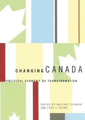 Changing Canada: Political Economy as Transformation (Hardback)