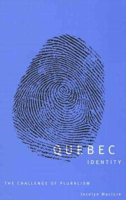 Quebec Identity: The Challenge of Pluralism (Hardback)
