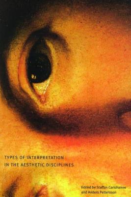 Types of Interpretation in the Aesthetic Disciplines (Paperback)