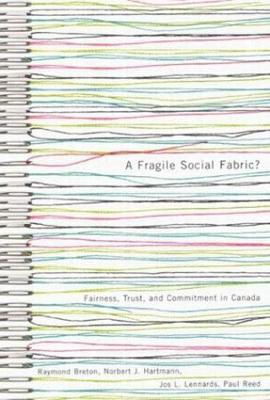A Fragile Social Fabric?: Fairness, Trust, and Commitment in Canada (Hardback)