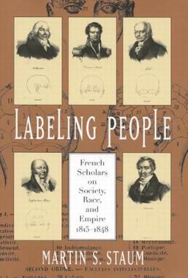 Labeling People: French Scholars on Society, Race, and Empire, 1815-1848 - NONE (Hardback)