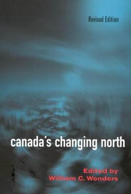 Canada's Changing North (Hardback)