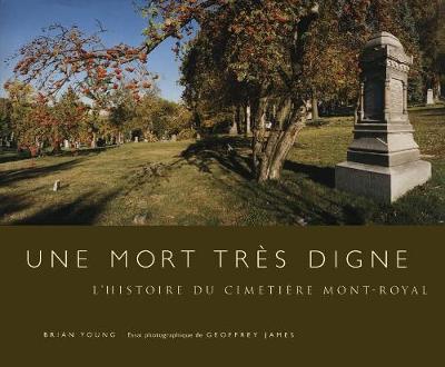 Une mort tres digne: L'histoire du Cimetiere Mont-Royal (Hardback)