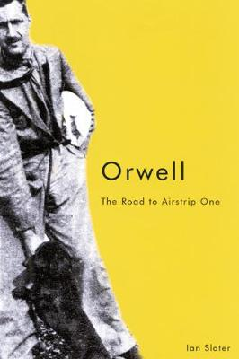 Orwell: The Road to Airstrip One, Second Edition (Paperback)