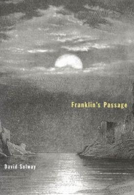 Franklin's Passage - Hugh MacLennan Poetry Series (Paperback)