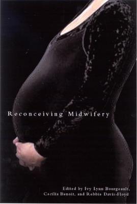 Reconceiving Midwifery (Hardback)