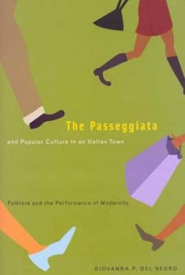 The Passeggiata and Popular Culture in an Italian Town: Folklore and the Performance of Modernity (Hardback)