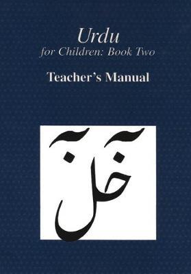 Urdu for Children: Teacher's Manual Bk. 2 (Paperback)