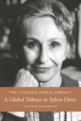 The Sterling Public Servant: A Global Tribute to Sylvia Ostry (Hardback)