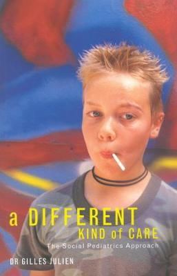 A Different Kind of Care: The Social Pediatric Approach (Hardback)