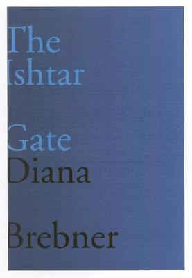 The Ishtar Gate: Last and Selected Poems - Hugh MacLennan Poetry Series (Paperback)