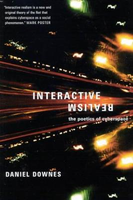 Interactive Realism: The Poetics of Cyberspace (Hardback)