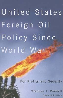 United States Foreign Oil Policy Since World War I: For Profits and Security (Paperback)