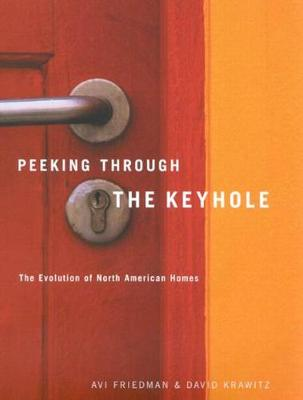 Peeking through the Keyhole: The Evolution of North American Homes (Paperback)