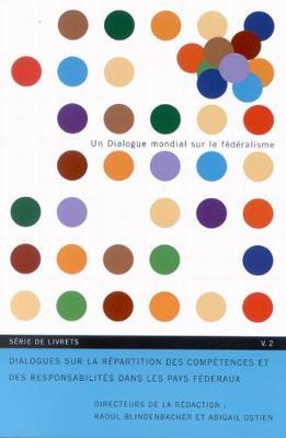 Dialogues sur la repartition des competences et des responsabilites dans les pays federaux - Global Dialogue on Federalism Booklet Series (Paperback)