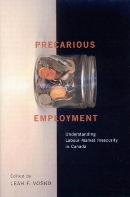 Precarious Employment: Understanding Labour Market Insecurity in Canada (Hardback)
