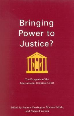 Bringing Power to Justice?: The Prospects of the International Criminal Court - Studies in Nationalism and Ethnic Conflict (Hardback)
