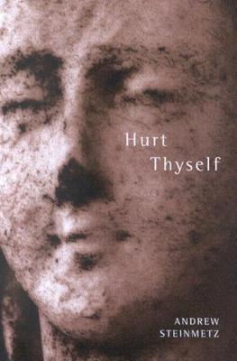 Hurt Thyself - Hugh MacLennan Poetry Series (Paperback)