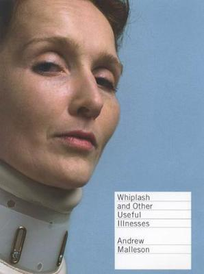 Whiplash and Other Useful Illnesses (Paperback)