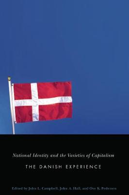 National Identity and the Varieties of Capitalism: The Danish Experience - Studies in Nationalism and Ethnic Conflict (Paperback)