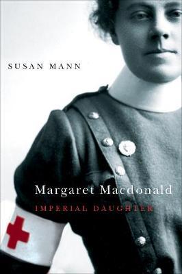 Margaret Macdonald: Imperial Daughter - Footprints Series (Hardback)