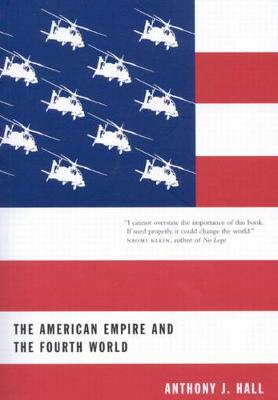 The American Empire and the Fourth World: The Bowl With One Spoon, Part One - McGill-Queen's Native and Northern Series (Paperback)