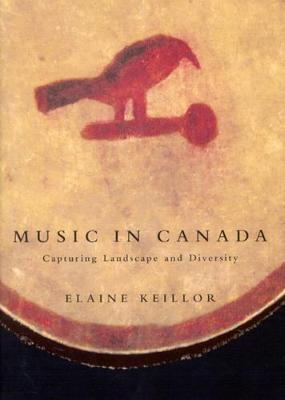 Music in Canada: Capturing Landscape and Diversity (Hardback)