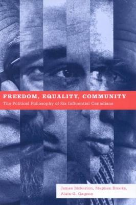 Freedom, Equality, Community: The Political Philosophy of Six Influential Canadians (Paperback)
